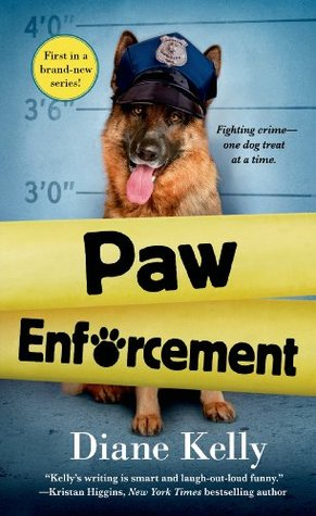 PAW ENFORCEMENT (K9, BOOK #1) BY DIANE KELLY: BOOK REVIEW