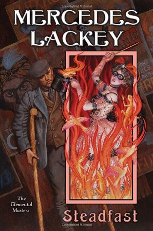 STEADFAST (ELEMENTAL MASTERS, BOOK #9) BY MERCEDES LACKEY: BOOK REVIEW