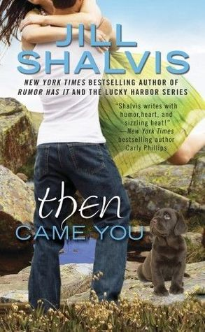THEN CAME YOU (ANIMAL MAGNETISM, BOOK #5) BY JILL SHALVIS: BOOK REVIEW
