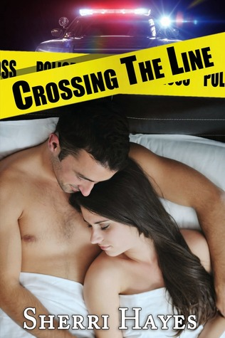 CROSSING THE LINE (DANIELS BROTHERS ROMANCE, BOOK #3) BY SHERRI HAYES: BOOK REVIEW