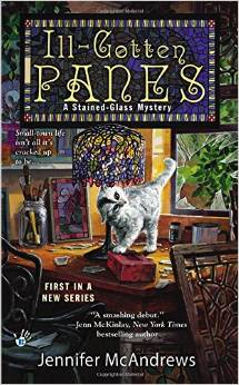 ILL-GOTTEN PANES (A STRAINED-GLASS MYSTERY #1) BY JENNIFER MCANDREWS: BOOK REVIEW