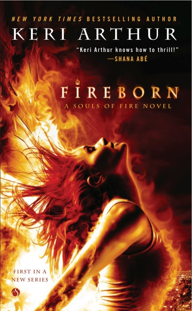 FIREBORN (SOULS OF FIRE, BOOK #1) BY KERI ARTHUR: BOOK REVIEW