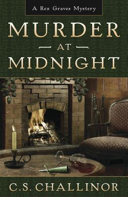 MURDER AT MIDNIGHT (REX GRAVES) BY C.S. CHALLINOR: BOOK REVIEW
