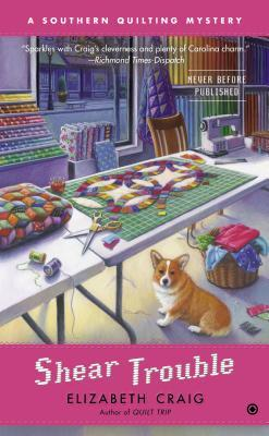 SHEAR TROUBLE (SOUTHERN QUILTING MYSTERY, BOOK #4) BY ELIZABETH CRAIG: BOOK REVIEW