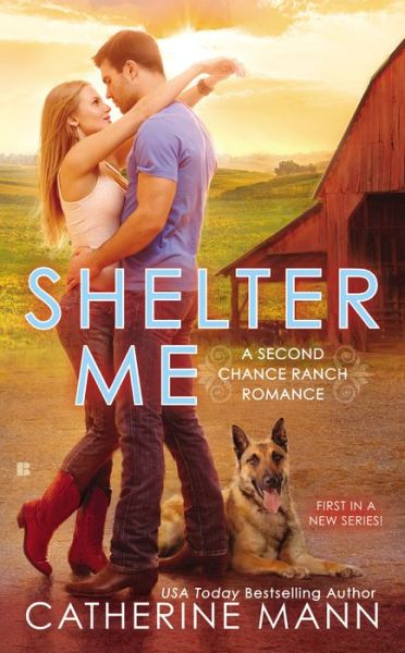 SHELTER ME (SECOND CHANCE RANCH, BOOK #1) BY CATHERINE MANN: BOOK REVIEW