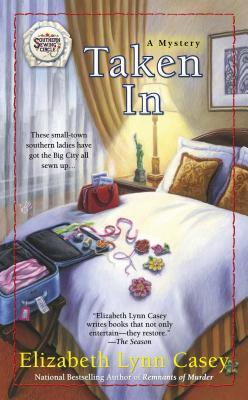 TAKEN IN (SOUTHERN SEWING CIRCLE, BOOK #9) BY ELIZABETH LYNN CASEY: BOOK REVIEW