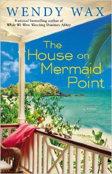 THE HOUSE ON MERMAID POINT BY WENDY WAX: BOOK REVIEW