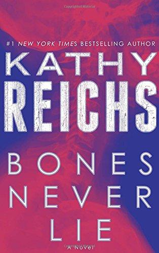 BONES NEVER LIE (TEMPERANCE BRENNAN, BOOK #17) BY KATHY REICHS: BOOK REVIEW