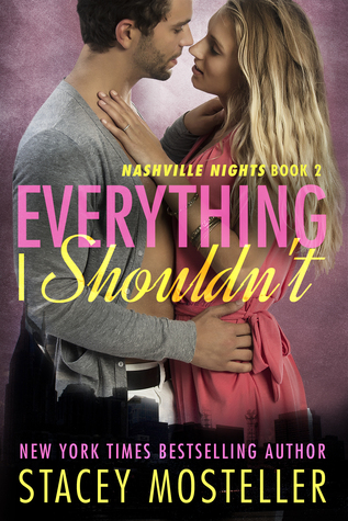 everything-i-shouldnt-nashville-nights-stacey-mosteller