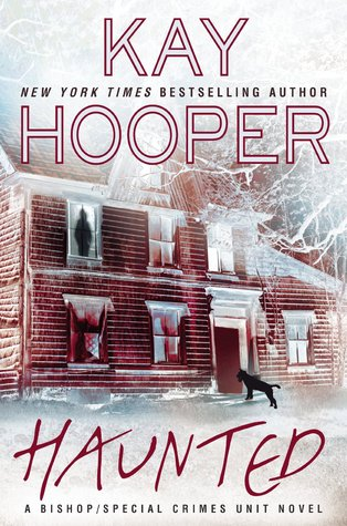 HAUNTED (BISHOP/SPECIAL CRIMES UNIT, BOOK #15) BY KAY HOOPER: BOOK REVIEW
