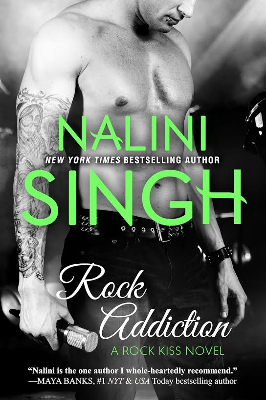ROCK ADDICTION (ROCK KISS, BOOK #1) BY NALINI SINGH: BOOK REVIEW