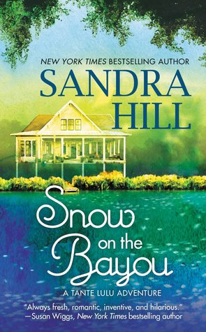 SNOW ON THE BAYOU (TANTE LULU ADVENTURE, BOOK #1) BY SANDRA HILL: BOOK REVIEW