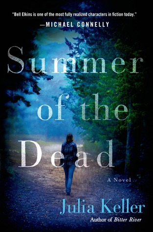SUMMER OF THE DEAD (BELL ELKINS, BOOK #3) BY JULIA KELLER: BOOK REVIEW