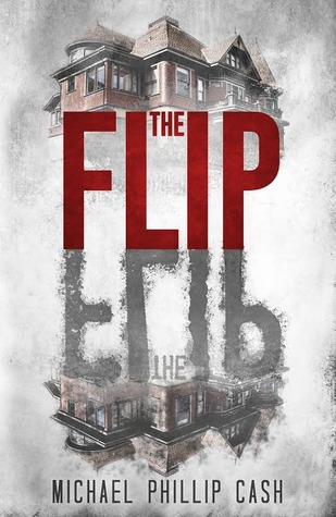 THE FLIP BY MICHAEL PHILLIP CASH: BOOK REVIEW