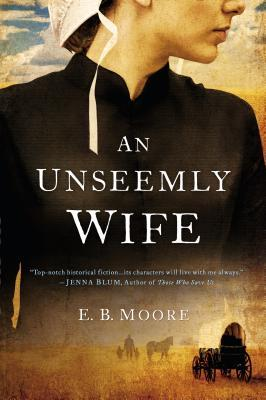 AN UNSEEMLY WIFE BY E.B. MOORE: BOOK REVIEW