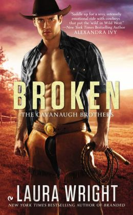 BROKEN (THE CAVANAUGH BROTHERS, BOOK #2) BY LAURA WRIGHT: BOOK REVIEW