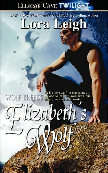 ELIZABETH'S WOLF (BREEDS, BOOK #3) BY LORA LEIGH: BOOK REVIEW