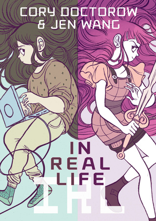 IN REAL LIFE BY CORY  DOCTOROW & JEN WANG: GRAPHIC NOVEL REVIEW