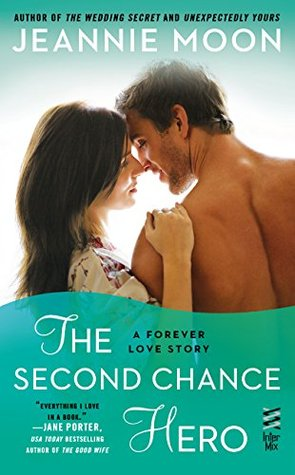 THE SECOND CHANCE HERO (FOREVER LOVE , BOOK #4) BY JEANNIE MOON: BOOK REVIEW