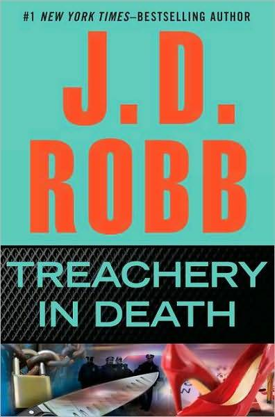 TREACHERY IN DEATH (IN DEATH, BOOK #32) BY J.D. ROBB: BOOK REVIEW