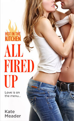 ALL FIRED UP (HOT IN THE KITCHEN, BOOK #2) BY KATE MEADER: BOOK REVIEW
