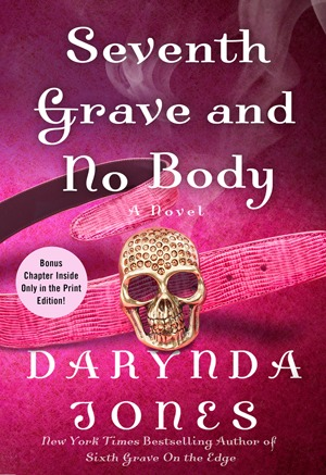 SEVENTH GRAVE AND NO BODY (CHARLEY DAVIDSON, BOOK #7) BY DARYNDA JONES: BOOK REVIEW