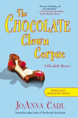 THE CHOCOLATE CLOWN CORPSE (CHOCOHOLIC MYSTERY, BOOK #14) BY JOANNA CARL: BOOK REVIEW