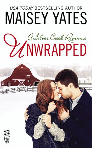 UNWRAPPED (SILVER CREEK, BOOK #3.5) BY MAISEY YATES: BOOK REVIEW