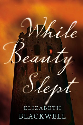 WHILE BEAUTY SLEPT BY ELIZABETH BLACKWELL: BOOK REVIEW