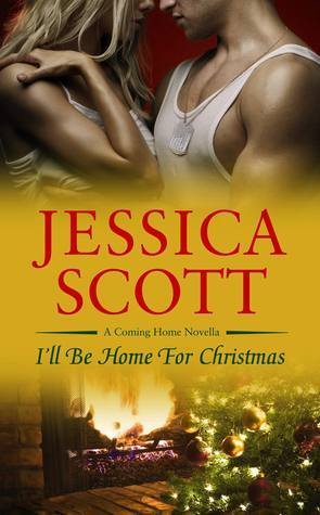 I'LL BE HOME FOR CHRISTMAS (COMING HOME, BOOK #0.5) BY JESSICA SCOTT: BOOK REVIEW