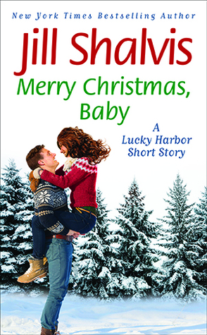 MERRY CHRISTMAS, BABY (LUCKY HARBOR, BOOK #12.5) BY JILL SHALVIS: BOOK REVIEW