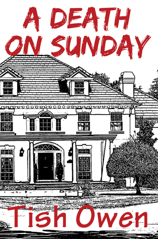 A DEATH ON SUNDAY BY TISH OWENS: BOOK REVIEW