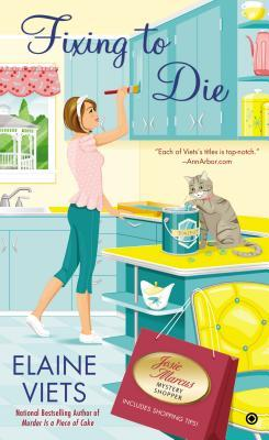 FIXING TO DIE (JOSIE MARCUS, MYSTERY SHOPPER, BOOK #9) BY ELAINE VIETS: BOOK REVIEW