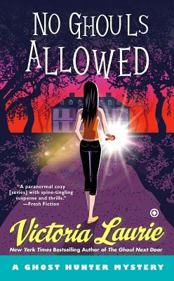 NO GHOULS ALLOWED (GHOST HUNTER MYSTERY, BOOK #9) BY VICTORIA LAURIE: BOOK REVIEW