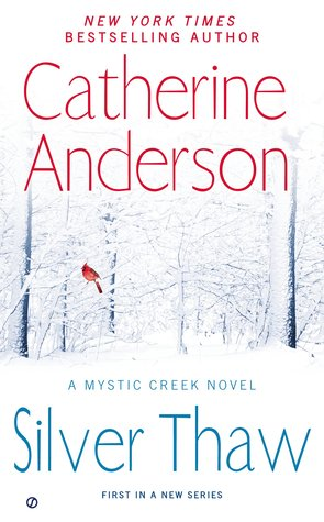 SILVER THAW (MYSTIC CREEK, BOOK #1) BY CATHERINE ANDERSON: BOOK REVIEW