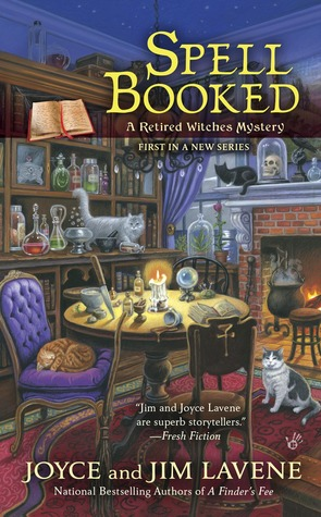 SPELL BOOKED (RETIRED WITCHES MYSTERY, BOOK #1) BY JOYCE AND JIM LAVENE: BOOK REVIEW