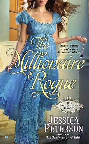 THE MILLIONAIRE ROGUE (THE HOPE DIAMOND TRILOGY, BOOK #2) BY JESSICA PETERSON: BOOK REVIEW
