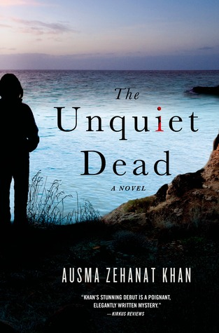 THE UNQUIET DEAD BY AUSMA ZEHANAT KHAN: BOOK REVIEW