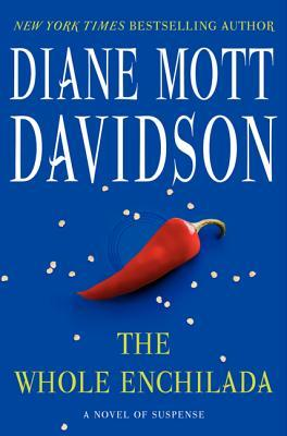 THE WHOLE ENCHILADA (GOLDY SCHULZ CULINARY MYSTERY, BOOK #17) BY DIANE MOTT DAVIDSON: BOOK REVIEW