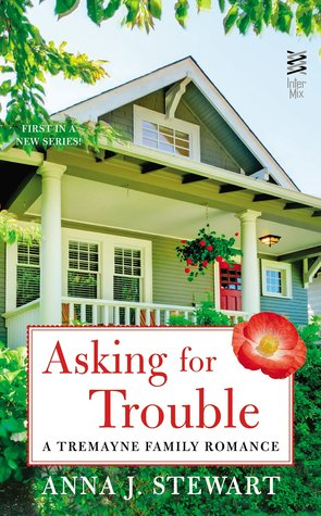 ASKING FOR TROUBLE (TREMAYNE FAMILY, BOOK #1) BY ANNA J. STEWART: BOOK REVIEW