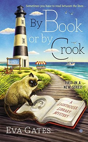 BY BOOK OR BY CROOK (LIGHTHOUSE LIBRARY MYSTERY, BOOK #1) BY EVA GATES: BOOK REVIEW