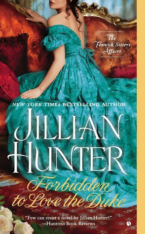 FORBIDDEN TO LOVE THE DUKE (THE FENWICK SISTERS AFFAIRS. BOOK #1) BY JILLIAN HUNTER: BOOK REVIEW