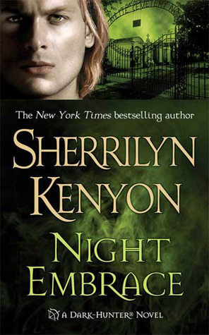 NIGHT EMBRACE (DARK-HUNTER, BOOK #2) BY SHERRILYN KENYON: BOOK REVIEW