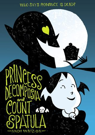 PRINCESS DECOMPOSIA AND COUNT SPATULA BY ANDI WATSON: GRAPHIC NOVEL REVIEW