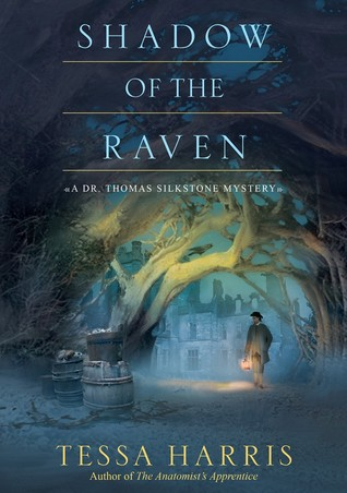 SHADOW OF THE RAVEN (DR. THOMAS SILKSTONE, BOOK #5) BY TESSA HARRIS: BOOK REVIEW