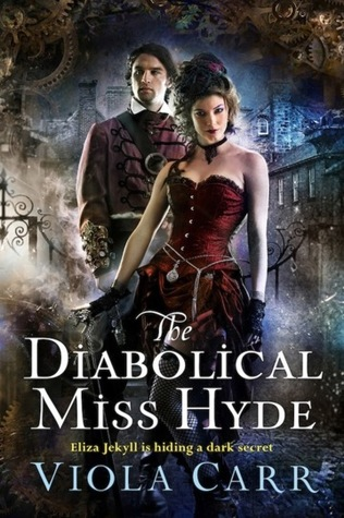 THE DIABOLICAL MISS HYDE (ELECTRIC EMPIRE, BOOK #1) BY VIOLA CARR: BOOK REVIEW