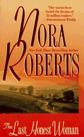 THE LAST HONEST WOMAN (THE O'HURLEYS, BOOK #1) BY NORA ROBERTS: BOOK REVIEW
