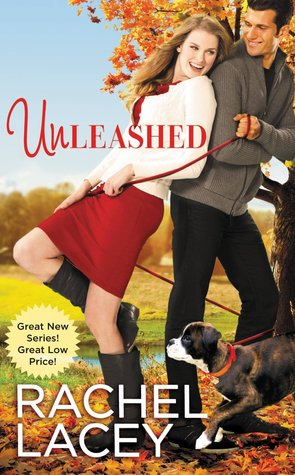 UNLEASHED (LOVE TO THE RESCUE, BOOK #1) BY RACHEL LACEY: BOOK REVIEW