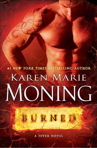 BURNED (FEVER, BOOK #7) BY KAREN MARIE MONING: BOOK REVIEW