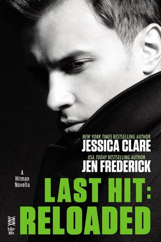 LAST HIT: RELOADED (HITMAN, BOOK #2.5) BY JESSICA CLARE & JEN FREDERICK: BOOK REVIEW